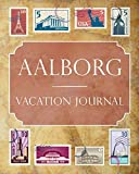 Aalborg Vacation Journal: Blank Lined Aalborg Travel Journal/Notebook/Diary Gift Idea for People Who Love to Travel