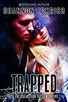 Trapped: Isa Fae Collection: Faction 12 by [Fae, Isa, Eckrich, Shannon, Sorcery, Fallen]