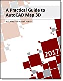 img - for A Practical Guide to AutoCAD Map 3D 2017 book / textbook / text book