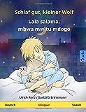 Schlaf gut, kleiner Wolf –  Lala salama, mbwa mwitu mdogo. Zweisprachiges Kinderbuch (Deutsch – Swahili) (www.childrens-books-bilingual.com)