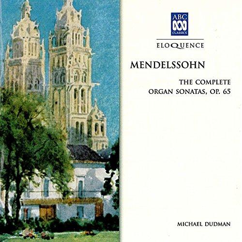 - Mendelssohn: The Complete Organ Sonatas, Op. 65