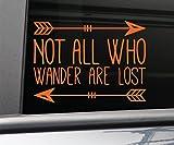 "Not All Who Wander Are Lost Vinyl Decal Laptop Car Truck Bumper Window Sticker, 7.5"" x 5.5"", Orange"
