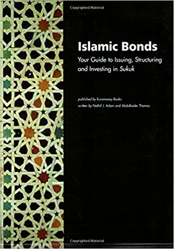 Islamic Bonds: Your Guide to Structuring, Issuing and Investing in Sukuk by Nathif J. Adam (2004-11-01)