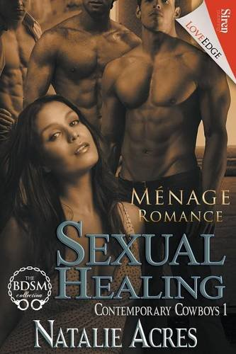 Sexual Healing [Contemporary Cowboys 1] (Siren Publishing LoveEdge)