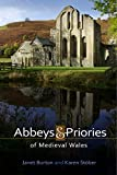 Abbeys and Priories of Medieval Wales, Burton, Janet and Stöber, Karen, 1783161795