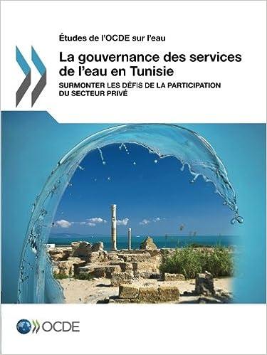 Livre gratuits Études de l'Ocde sur l'eau La gouvernance des services de l'eau en Tunisie : Surmonter les défis de la participation du secteur privé epub pdf