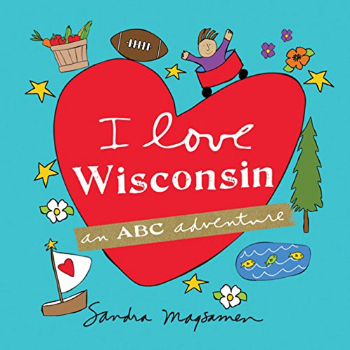 I Love Wisconsin: An ABC Adventure pdf