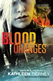 Blood Oranges (A Siobhan Quinn Novel) by Kathleen Tierney front cover