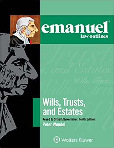 Emanuel Law Outlines For Wills Trusts And Estates Keyed To Sitkoff