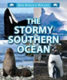 img - for The Stormy Southern Ocean (Our Earth's Oceans (Enslow)) book / textbook / text book
