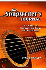 The Songwriter's Journal: 52 Weeks of Songwriting Ideas and Inspiration Diary