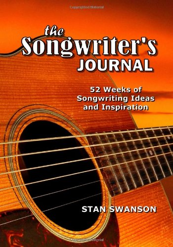 The Songwriter's Journal: 52 Weeks of Songwriting Ideas and -