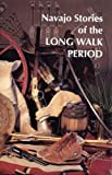 Navajo Stories of the Long Walk Period, Roessel, Ruth, 0912586168