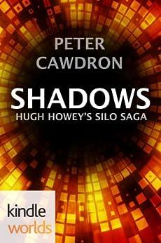 Silo Saga: Shadows (Kindle Worlds Novel) by [Cawdron, Peter]