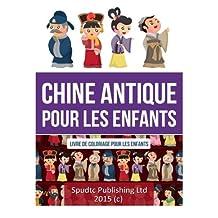 Chine antique pour les enfants: Livre de coloriage pour les enfants