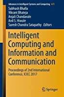 Intelligent Computing and Information and Communication: Proceedings of 2nd International Conference Front Cover