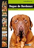Dogue de Bordeaux: Dog Breed Expert Series