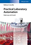 Practical Laboratory Automation - Made easy withAutoIt