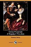 Venice Preserved, Thomas Otway, 1409924173