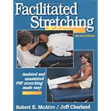 Facilitated Stretching: Assisted & Unassited PNF Stretching made Easy