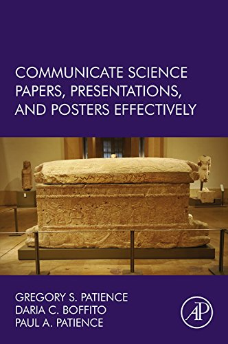 Communicate Science Papers, Presentations, and Posters Effectively