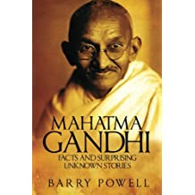 Mahatma Gandhi: Facts and Surprising Unknown Stories