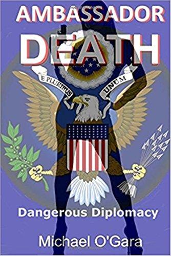 Ambassador Death: Dangerous Diplomacy (The Cassandra Crossing Assingments Book 2)