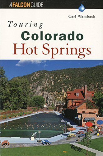 Touring Colorado Hot Springs (Touring Hot Springs) by Carl Wambach - Colorado Shopping Mall Springs
