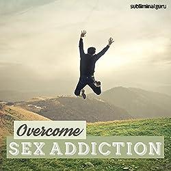 Overcome Sex Addiction