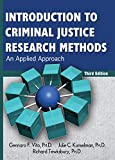 Introduction to Criminal Justice Research Methods : An Applied Approach, Vito, Gennaro F. and Kunselman, Julie C., 0398087989