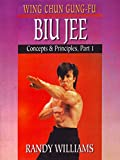 Wing Chun Gung-Fu Biu Jee Concepts & Principles Part 1 Randy Williams