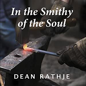 In the Smithy of the Soul