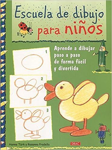 Escuela De Dibujo Para Niños: Aprender A Dibujar Paso A Paso De Forma Fácil Y Divertida por Hanne Türk epub