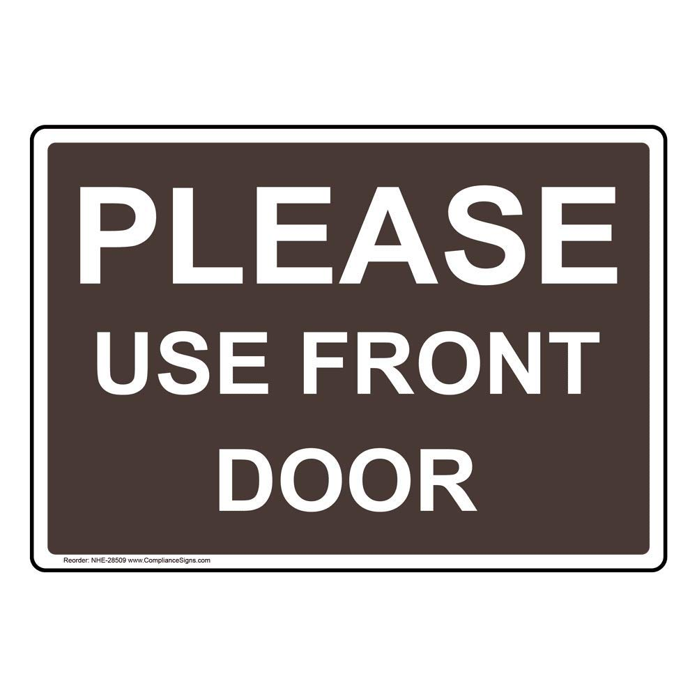 Please Use Front Door Sign Aluminum for Enter//Exit by ComplianceSigns 14x10 in