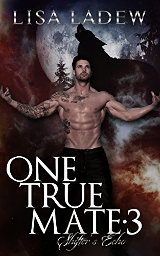 One True Mate 3: Shifter's Echo by [Ladew, Lisa]