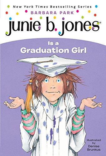 Junie B. Jones Is a Graduation Girl (Junie B. Jones, No. 17) ()