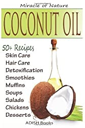 Coconut Oil: The Amazing Coconut Oil Miracles : Simple Homemade Recipes for Skin Care, Hair Care, Healthy Smoothies, Muffins, Soup, Salad, Chicken and ... With Weight Loss and Detoxification Plan by Y., Pamesh (2013) Paperback