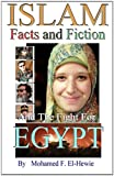 Islam Facts and Fiction and the Fight for Egypt, Mohamed El-Hewie, 1493577530