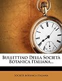 Bullettino Della Società Botanica Italiana..., Societa Botanica Italiana, 1273860616