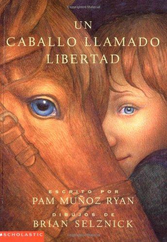 Un Caballo Llamado Libertad (Riding Freedom) (Spanish Edition) by Scholastic