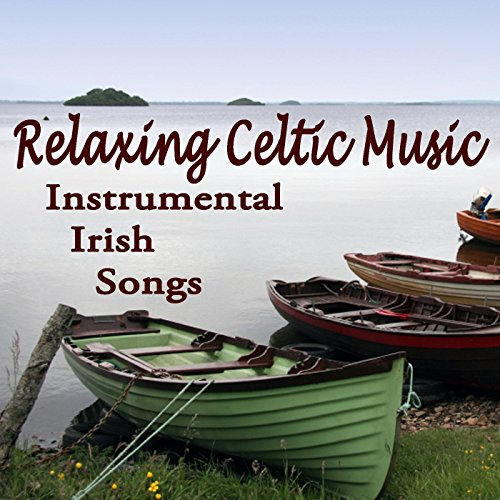 Relaxing Celtic Music - Instrumental Irish - Irish Celtic Songs