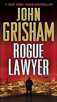 Rogue Lawyer by [Grisham, John]