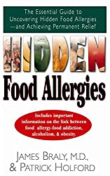 Hidden Food Allergies: The Essential Guide to Uncovering Hidden Food Allergies-and Achieving Permanent Relief