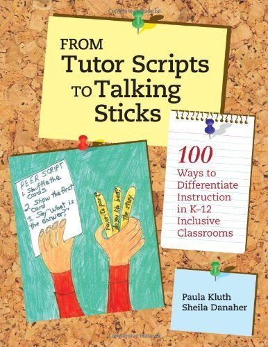From Tutor Scripts to Talking Sticks: 100 Ways to Differentiate Instruction in K-12 Inclusive Classrooms 1st (first) by Kluth Ph.D., Paula, Danaher M.S.Ed., Sheila (2010) Paperback