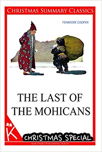 The Last Of The Mohicans Christmas Summary Classics Fenimore