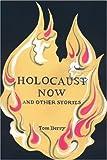 Holocaust Now, Tom Berry, 0595228720