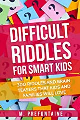 "Brain Teasers for Kids - Riddles for the Whole Family                                ""The mind once stretched by a new idea, never returns to its original dimensions."" Ralph Waldo Emerson                        This..."