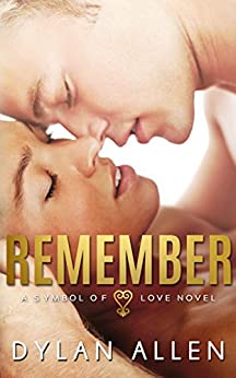 Remember: A Symbols of Love Novel by [Allen, Dylan]