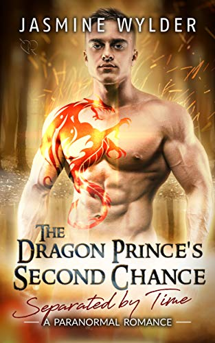 Pdf Romance The Dragon Prince's Second Chance: A Paranormal Romance (Separated by Time Book 4)