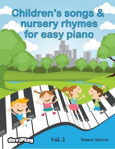 Children's Songs & Nursery Rhymes For Easy Piano. Vol 2. (Volume 2)